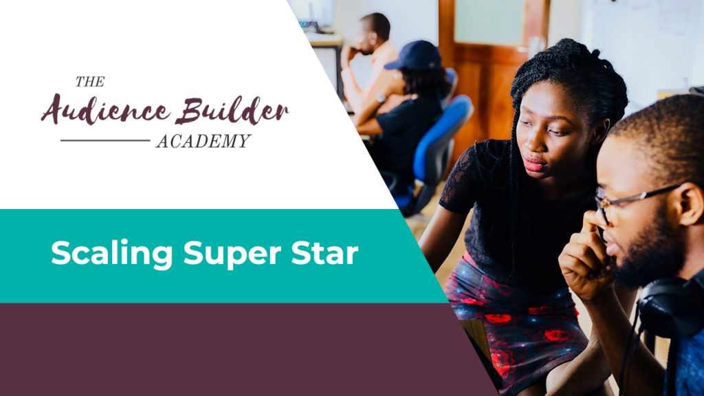 Audience Bulder Academy, Scaling Super Star